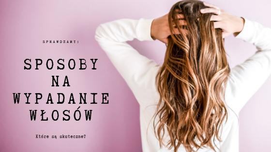 Sposoby na wypadanie włosów – które są skuteczne? | SoBio Beauty Boutique BB-2
